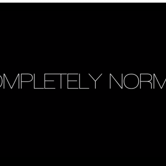 View the trailer for Completely Normal