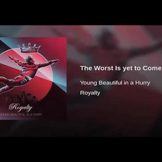 """The Worst Is Yet To Come"" Original Song"